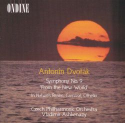 "Antonín Dvorák: Symphony No. 9 ""From the New World""; Three Overtures"