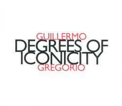Guillermo Gregorio: Degrees of Iconicity