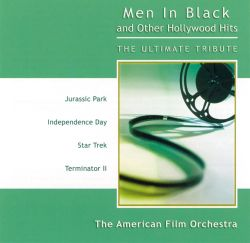 Men In Black and Other Hollywood Hits - American Film Orchestra