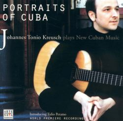 Johannes Tonio Kreusch - Portraits of Cuba: Johannes Tonio Kreusch Plays the Music of Tulio Peramo
