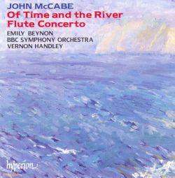 John McCabe: Of Time and the River; Flute Concerto