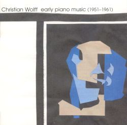 Christian Wolff Early Piano Music