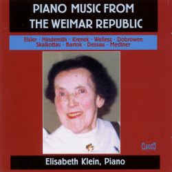 Elisabeth Klein - Piano Music from the Weimar Republic