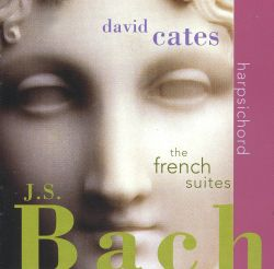 David Cates - J.S. Bach: French Suites