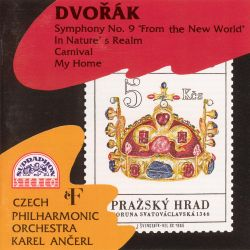 """Dvorák: Symphony No. 9 """"From the New World""""; In Nature's Realm; Carnival; My Home"""