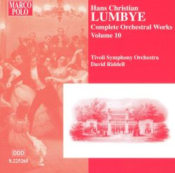 David Riddell - Hans Christian Lumbye: Complete Orchestral Works, Vol. 10