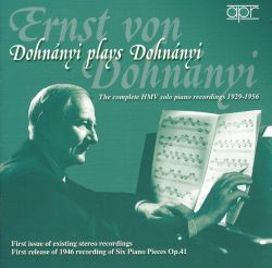 Dohnány plays Dohnányi: The Complete HMV Solo Piano Recordings, 1929-1956