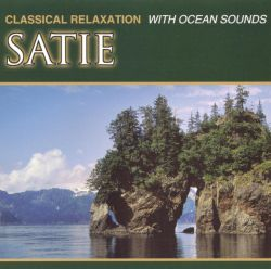 Classical Relaxation with Ocean Sounds: Satie