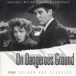 On Dangerous Ground [Original Motion Picture Soundtrack]
