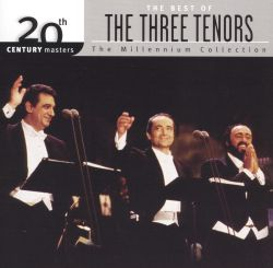 The Best of the Three Tenors: 20th Century Masters/The Millennium Collection