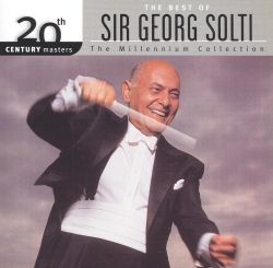 The Best of Sir Georg Solti (The Millennium Collection)