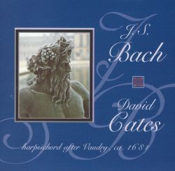 David Cates - Bach: Music for Harpsichord
