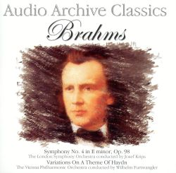 Audio Archive Classics - Brahms: Symphony No. 4; Variations on a Theme of Haydn