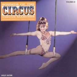 Sounds of the Circus, Vol. 22: Circus Marches