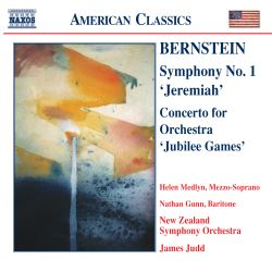"""Bernstein: Symphony No. 1 """"Jeremiah""""; Concerto for Orchestra """"Jubilee Games"""""""