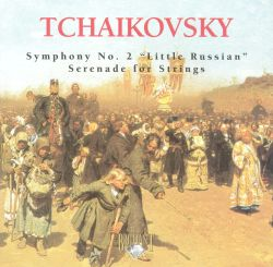 """Tchaikovsky: Symphony No. 2 """"Little Russian""""; Serenade for Strings"""