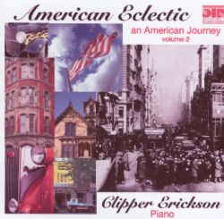 Clipper Erickson - American Eclectic: An American Journey, Vol. 2