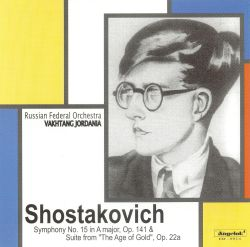"""Shostakovich: Symphony No. 15; Suite from """"The Age of Gold"""""""