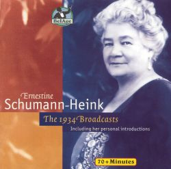 Ernestine Schumann-Heink - Ernestine Schumann-Heink: The 1934 Broadcasts