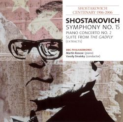 Shostakovich: Symphony No. 15; Piano Concerto No. 2; Suite from the Gadfly (Extracts)