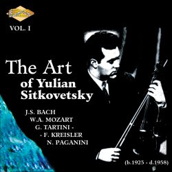 The Art of Yulian Sitkovetsky, Vol. 1