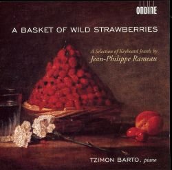 Tzimon Barto - A Basket of Wild Strawberries: A Selection of Keyboard Works by Jean-Philippe Rameau