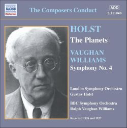 Holst: The Planets; Vaughan Williams, Symphony No. 4