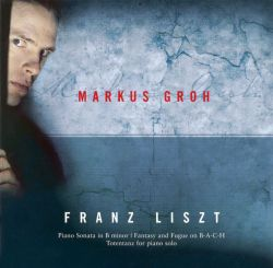 Markus Groh - Franz Liszt: Works for Piano