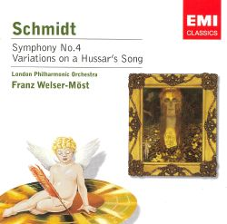 Schmidt: Symphony No. 4; Variations on a Hussar's Song