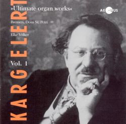 Elke Völker - Karg-Elert, Vol. 1: Ultimate Organ Works
