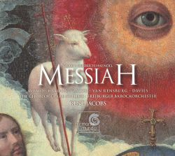 René Jacobs / Clare College Choir, Cambridge / Freiburger Barockorchester - Handel: Messiah