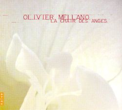 Olivier Mellano - Olivier Mellano: La Chair des Anges