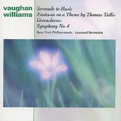 Vaughan Williams: Serenade To Music; Fantasia on a Theme by Thomas Tallis; Greensleeves; Symphony No. 4