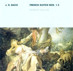 Herbert Collum - Bach: French Suites 1-3