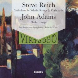 Steve Reich: Variations for Winds, Strings and Keyboards; John Adams: Shaker Loops