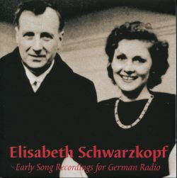 Elisabeth Schwarzkopf - Elisabeth Schwarzkopf: Early Song Recordings for German Radio