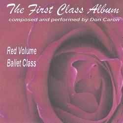 The First Class Album: Red Volume (Music for Ballet Class)