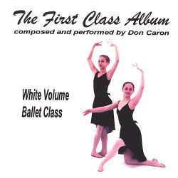 The First Class Album: White Volume (Music for Ballet Class)