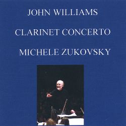 Michele Zukovsky - John Williams: Clarinet Concerto