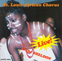 St. Louis African Chorus: Live! At the Sheldon