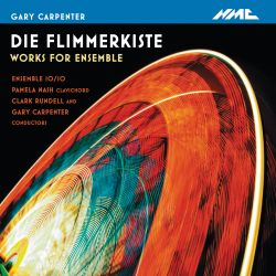 Ensemble 10/10 - Gary Carpenter: Die Flimmerkiste - Works for Ensemble