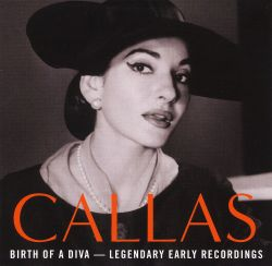 Maria Callas - Callas: Birth of a Diva
