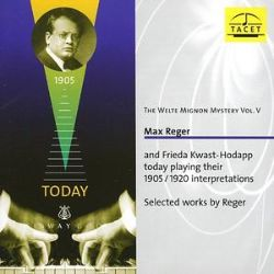 The Welte-Mignon Mystery, Vol. 5: Max Reger