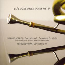 Sabine Meyer Wind Ensemble - Richard Strauss: Serenade, Op. 7; Symphonie for Winds