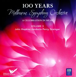 Melbourne Symphony Orchestra - 100 Years: A Celebration in Music, Vol. 3