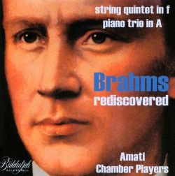 Amati Chamber Ensemble - Brahms Rediscovered - String Quintet in f, Piano Trio in A