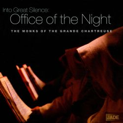Monks of the Grande Chartreuse - Into Great Silence: Office of the Night