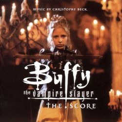 Buffy the Vampire Slayer [Original Television Score]