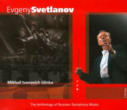 Evgeny Svetlanov - The Anthology of Russian Symphony Music: Mikhail Glinka