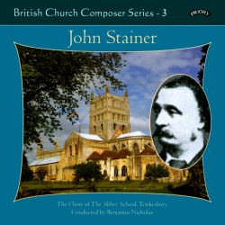 British Church Composers Series, Vol. 3: John Stainer